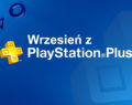 Wrzesień z Playstation Plus!