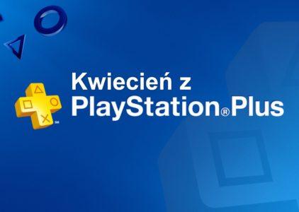 Kwiecień z Playstation Plus!
