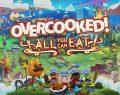 Overcooked! All You Can Eat! – Poradnik do trofeów i osiągnięć